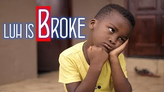Luh & Uncle S2 - Ep 1: Luh Is broke