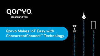 Qorvo Makes IoT Easy with ConcurrentConnect™ Technology