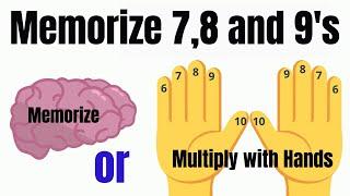 How do I memorize 7, 8,9 Times Tables