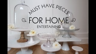 MUST HAVE PIECES FOR HOME ENTERTAINING