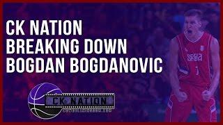 CK Nation: Breaking down Bogdan Bogdanovic