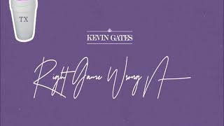 Kevin Gates   Right Game Wrong N*gga (Tempo Slowed)