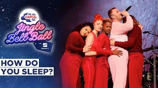 Sam Smith - How Do You Sleep (Live at Capital's Jingle Bell Ball 2019) | Capital
