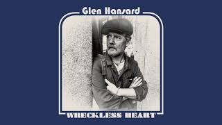 "Glen Hansard - ""Wreckless Heart"" (Full Album Stream)"