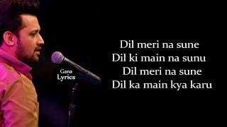 Dil Meri Na Sune (Lyrics) - Atif Aslam - YouTube