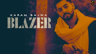 BLAZER (Full Video) | Karam Bajwa | Lally Mundi | Ravi RBS | Defender Films | Latest Punjabi Songs
