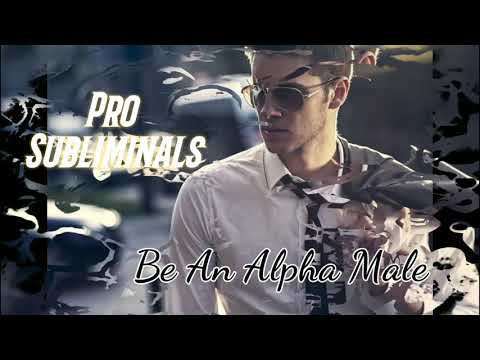 DOWNLOAD: ALPHA MALE Subliminal   Become The Badass Dominant Male