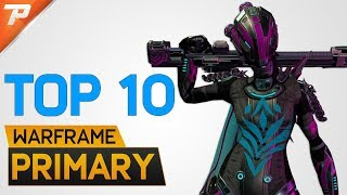 Warframe: Top 10 Primary Weapons of 2018