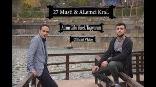 27Musti & ALemci KraL -Adam Gibi Yürek Taşıyorum- (Official Video) #YENİ# 2018