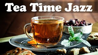 Tea Time Jazz - Smooth and Elegant Jazz Instrumental Music to Relax