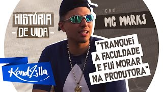 """Historia de Vida do MC Marks – """"Tranquei a Facu no 3º ano e fui morar na gravadora"""""""