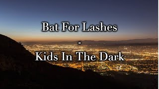Bat For Lashes   Kids In The Dark (Cover)