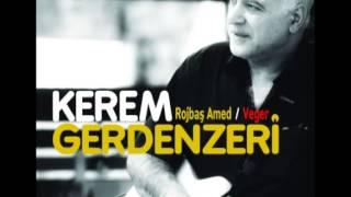 Kerem Gerdenzeri Rojbaş Amed