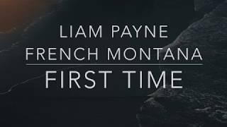 Liam Payne, French Montana   First Time (LyricsTraduçãoLegendado)(HQ)