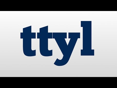 ttyl meaning and pronunciation