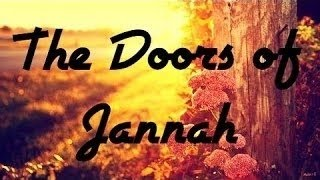 The Doors of Jannah(Paradise) ᴴᴰ ┇ Amazing Reminder