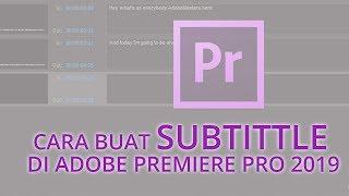 Cara Buat Subtittle di Adobe Premiere 2019