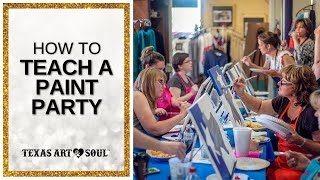 How To Teach A Paint And Sip Class - 3 Tips to Make a Profit Every Paint Party || Texas Art and Soul
