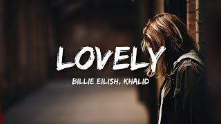 Billie Eilish, Khalid   Lovely (Lyrics  Lyrics Video)