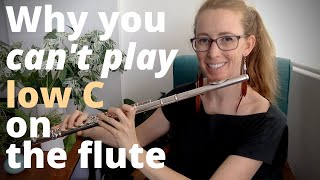 Why you can't play LOW C on the flute
