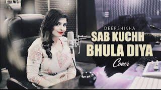 Lyrics: Sab Kuchh Bhula Diya female version lyrics   - YouTube