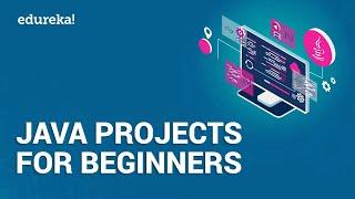 Java Projects for Beginners | Java Open Source Projects | Java Certification Training | Edureka