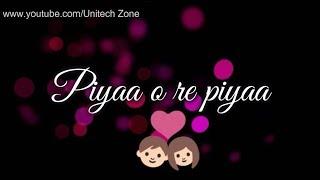 ❤ Piya O Re Piya    Atif Aslam Special💓   Old : Love ❤ : Romantic 💏 WhatsApp Status Video 2017 😊