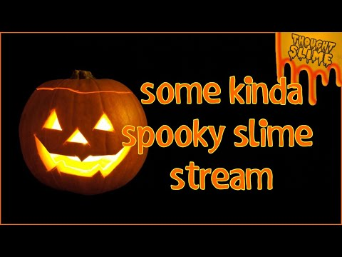 Some Sort of Spooky Slime Stream