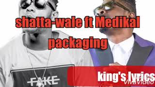 Shatta Wale  Packaging Ft Medikal
