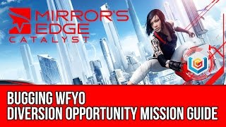 Mirror's Edge Catalyst Diversion Opportunity - Bugging WFYO (Mission Guide)