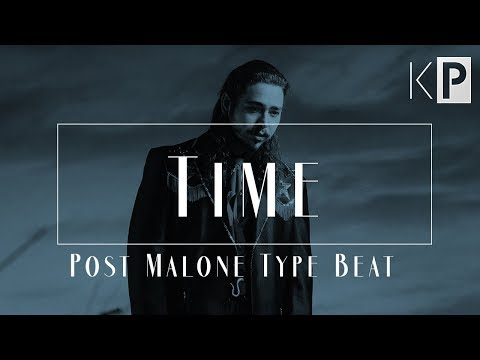 "Emotional Post Malone Type Beat 2018 | ""Time"""