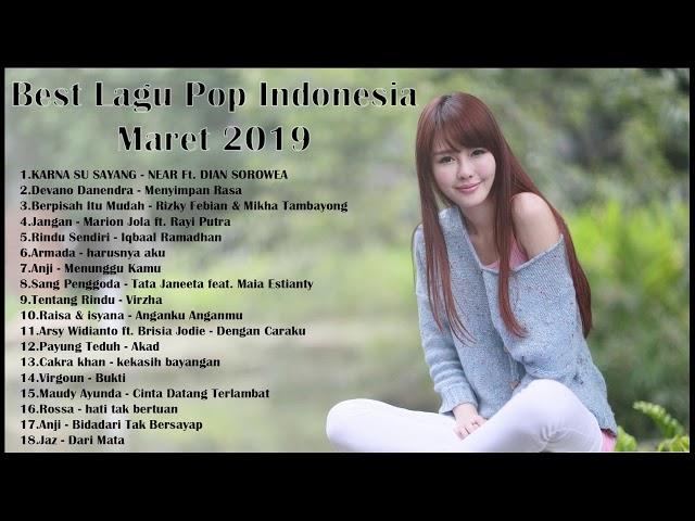 BEST LAGU POP INDONESIA TERBARU Maret 2019 HITs -  Enak Didengar sebelum Tidur