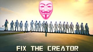 FIX THE CREATOR !!! --- GTA 5 Anonymous