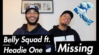 Belly Squad   Missing (ft. Headie One) [Music Video]   GRM Daily (REACTION)