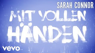 Sarah Connor   Mit Vollen Händen (Lyric Video)
