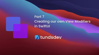 Part 7 - Creating our own View Modifiers in SwiftUI