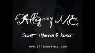Allegory MCs - Secret (Maroon 5 Remix)