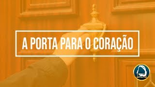 """"""" A porta para o coração """" – 29/01/2019"""