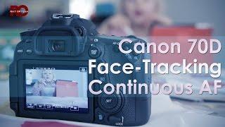 Canon 70D Face Tracking Autofocus