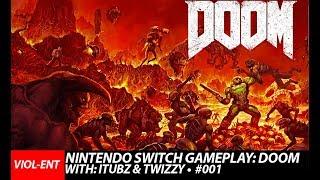 VIOL-ENT Gaming • Gameplay: DooM Nintendo Switch Multiplayer// With: DJ iTubz & Twizzy  [TDM]