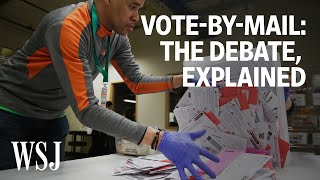 The Vote-by-Mail Debate, Explained   WSJ