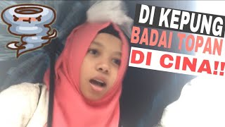DI KEPUNG BADAI TOPAN DI CINA!? part1 - FATIMVLOG13