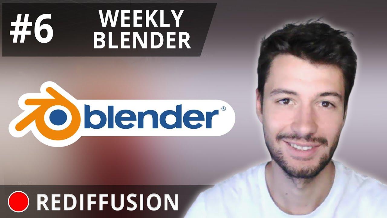 🔴 WEEKLY BLENDER n°6 | Blender 2.91 [REDIFFUSION FR]