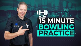 15 Minute Perfect Bowling Practice Session. Learn How to MAXIMIZE your TIME on the Lanes!