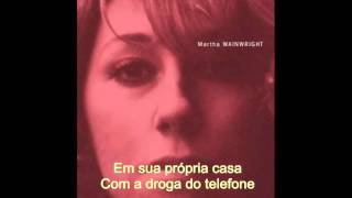 Bloody Mother Fucking Asshole - Martha Wainwright legendado português BR