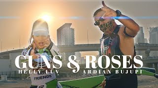 Helly Luv & Ardian Bujupi   GUNS & ROSES (prod. By Kostas K.)