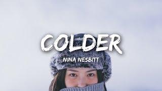 Nina Nesbitt   Colder (Lyrics)