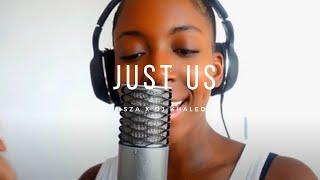 Just Us By Dj Khaled FT SZA