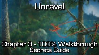 Unravel - Chapter 3 100% Walkthrough - All Secrets & Collectibles / Pacifist Achievement/Trophy