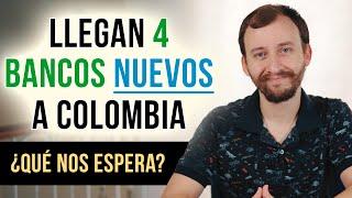 Video: Llegan 4 Nuevos Bancos A Colombia ¿Qué Nos Espera?